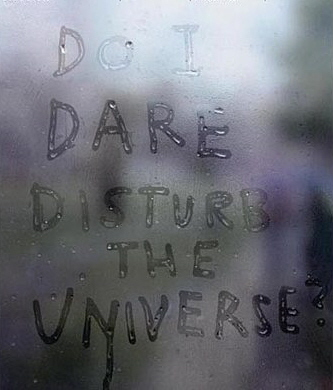 daring to disturb the universe
