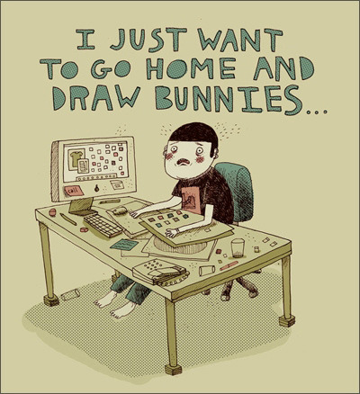 I just wanna go home and Draw Bunnies >