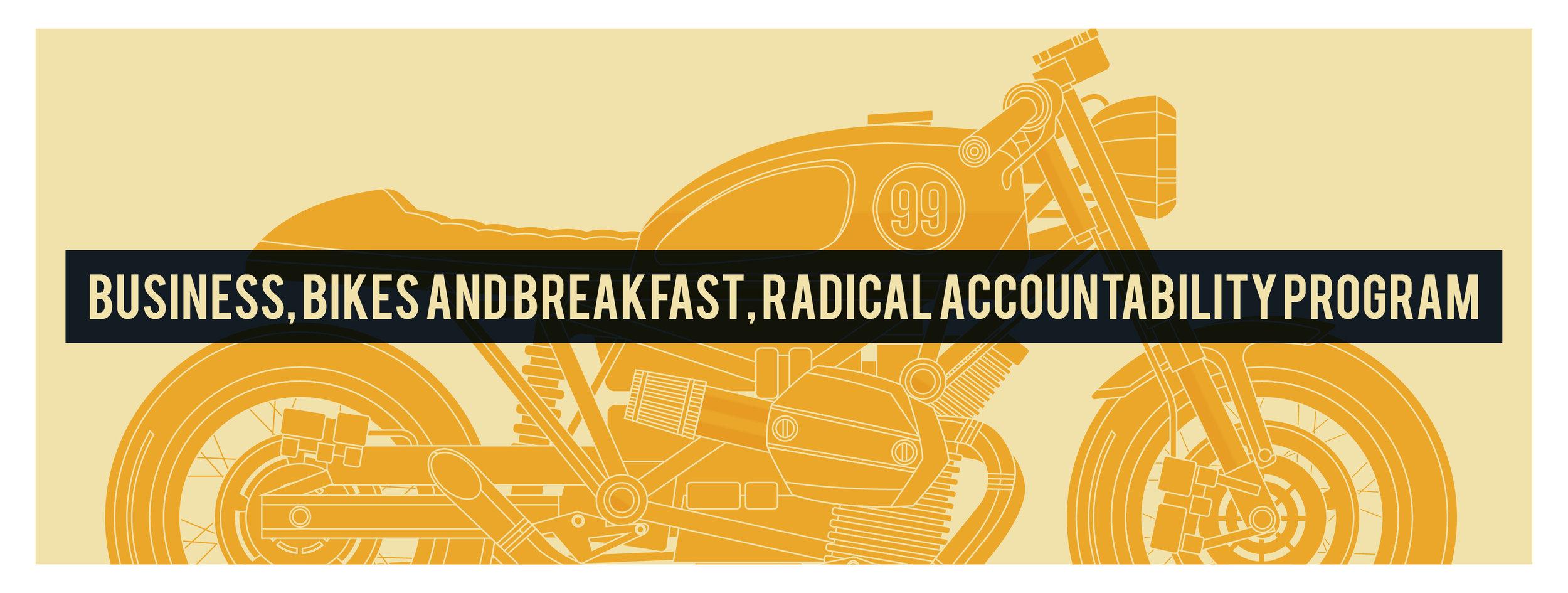 Business, Bikes and Breakfast Radical Accountability Program