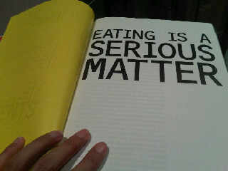 Eating is a serious matter and I don't mean eating your words!