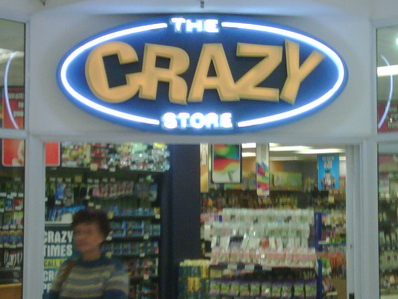 At the crazy store, its frikking crazy man!